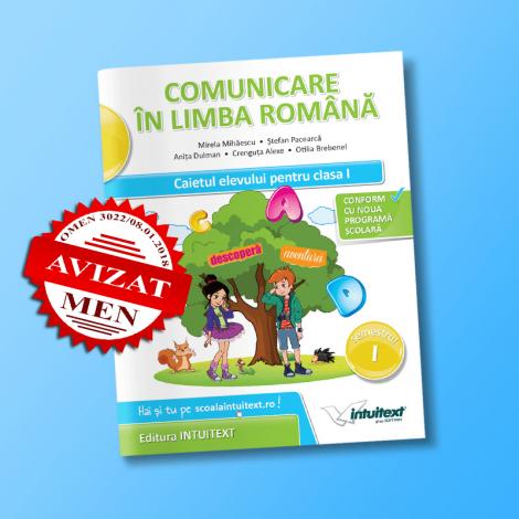 Comunicare în limba română - Caietul elevului pentru clasa I, semestrul I