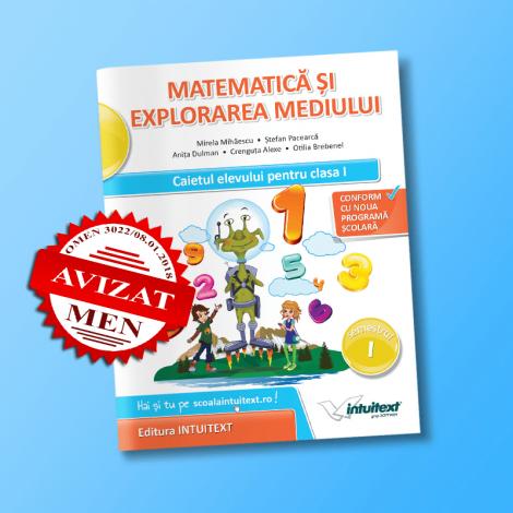 Matematică şi explorarea mediului - Caietul elevului pentru clasa I, semestrul I