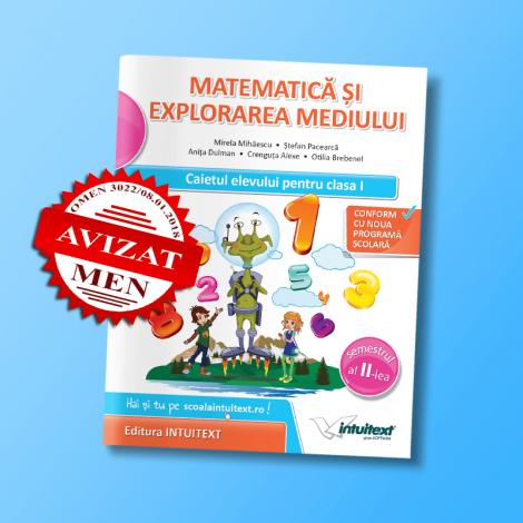 Matematică şi explorarea mediului - Caietul elevului pentru clasa I, semestrul II