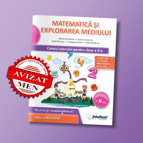 Matematică şi explorarea mediului - Caietul elevului pentru clasa a II‑a, semestrul II