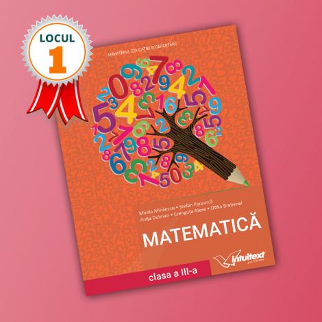 Matematică - Manual pentru clasa a III‑a, 2021 (LOCUL I LA CALITATE!)