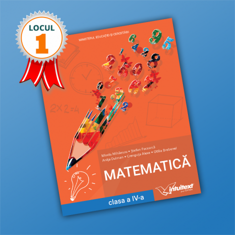 Matematică - Manual pentru clasa a IV‑a 2021 (LOCUL I LA CALITATE!)