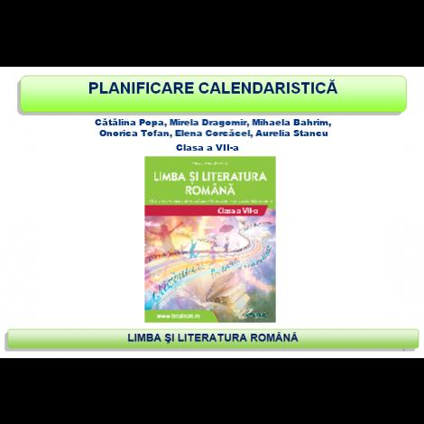 Planificare calendaristică clasa a VII-a - Limba şi literatura română