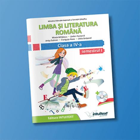 Limba și literatura romană - Manual pentru clasa a IV‑a, semestrul I