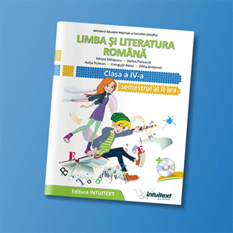 Limba și literatura romană - Manual pentru clasa a IV‑a, semestrul al II‑lea
