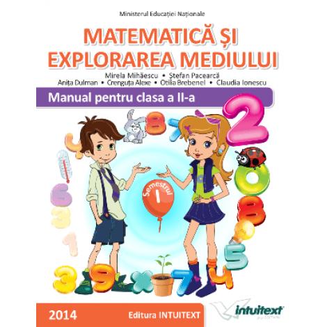 Matematică şi explorarea mediului - Manual pentru clasa aII‑a, semestrulI