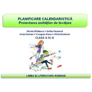 Planificare şi proiectare clasa a IV-a - Limba şi literatura română