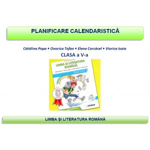 Planificare calendaristică clasa a V-a - Limba şi literatura română